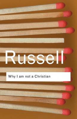 Why I am Not a Christian: And Other Essays on Religion and Related Subjects (BOK)
