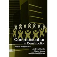Communication in Construction: Theory and Practice (BOK)