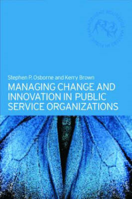 Managing Change and Innovation in Public Service Organizatio (BOK)