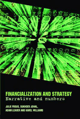 Financialization and Strategy: Narrative and Numbers (BOK)