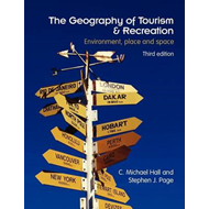 The Geography of Tourism and Recreation: Environment, Place and Space (BOK)