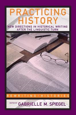 Practicing History New Directions (BOK)
