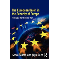 The European Union Security in the Security of Europe: From Cold War to Terror War (BOK)