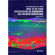 How to Do Your Dissertation in Geography and Related Disciplines (BOK)