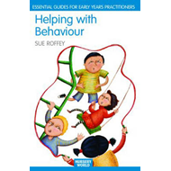 Helping with Behaviour: Establishing the Positive and Addressing the Difficult (BOK)
