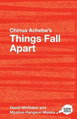 "Chinua Achebe's ""Things Fall Apart"": A Routledge Study Guide (BOK)"