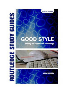 Good Style: Writing for Science and Technology (BOK)