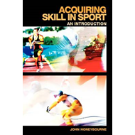 Acquiring Skill in Sport: An Introduction (BOK)