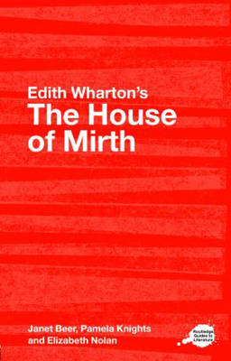 "Edith Wharton's ""The House of Mirth"": A Routledge Study Guide (BOK)"