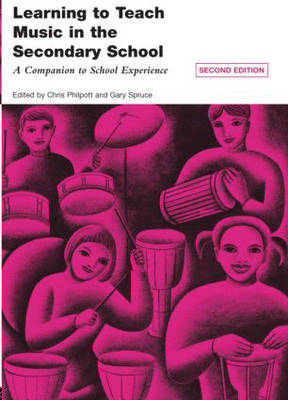 Learning to Teach Music in the Secondary School: A Companion to School Experience (BOK)