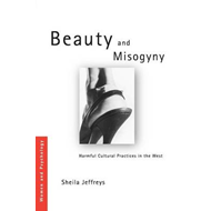 Beauty and Misogyny: Harmful Cultural Practices in the West (BOK)