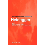 Routledge Philosophy Guidebook to Heidegger and Being and Time (BOK)