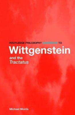 Routledge Philosophy GuideBook to Wittgenstein and the Tract (BOK)