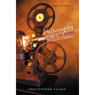 Philosophy Goes to the Movies: An Introduction to Philosophy (BOK)
