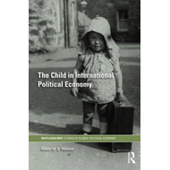 The Child in International Political Economy: A Place at the Table (BOK)
