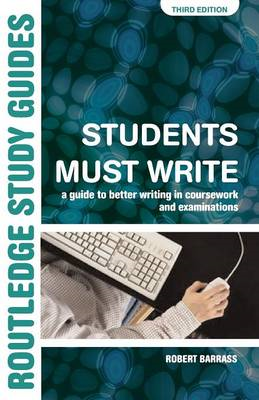 Students Must Write: A Guide to Better Writing in Coursework and Examinations (BOK)
