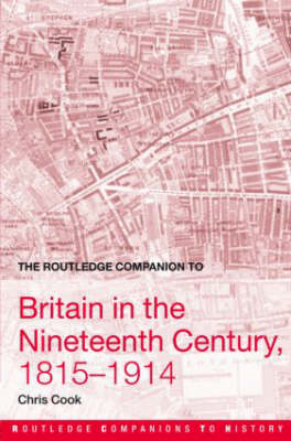 The Routledge Companion to Britain in the Nineteenth Century, 1815-1914 (BOK)