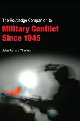 Routledge Companion to Military Conflict Since 1945 (BOK)
