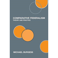 Comparative Federalism: Theory and Practice (BOK)