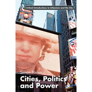 Cities, Politics and Power (BOK)
