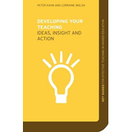 Developing Your Teaching: Ideas, Insight and Action (BOK)