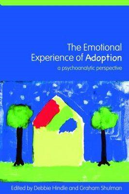 The Emotional Experience of Adoption: A Psychoanalytic Perspective (BOK)