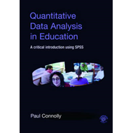 Quantitative Data Analysis in Education: A Critical Introduction Using SPSS (BOK)