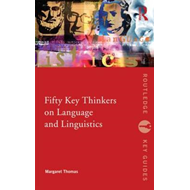 Fifty Key Thinkers on Language and Linguistics (BOK)