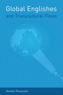 Global Englishes and Transcultural Flows (BOK)