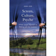 Screen, Culture, Psyche: A Post-Jungian Approach to Working with the Audience (BOK)