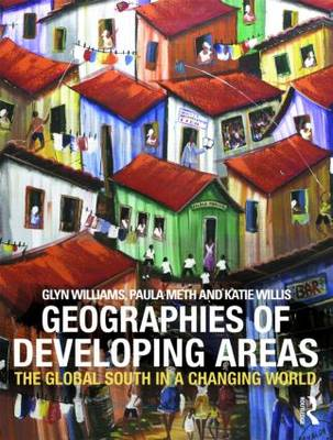The Geographies of Developing Areas: The Global South in a Changing World (BOK)