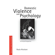 Domestic Violence and Psychology: A Critical Perspective (BOK)