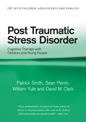 Post Traumatic Stress Disorder: Cognitive Therapy with Children and Young People (BOK)