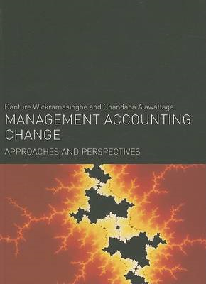 Management Accounting Change: Approaches and Perspectives (BOK)