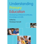 Understanding Primary Education: Developing Professional Attributes, Knowledge and Skills (BOK)
