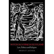 Witch-hunting in Scotland: Law, Politics and Religion (BOK)