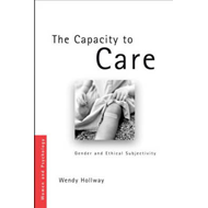 The Capacity to Care: Gender and Ethical Subjectivity (BOK)