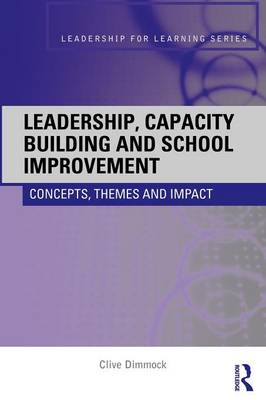 Leadership, Capacity Building and School Improvement: Concepts, Themes and Impact (BOK)