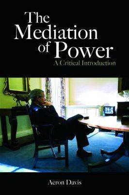 The Mediation of Power: A Critical Introduction (BOK)