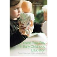 Inside Role Play in Early Childhood Education: Researching Young Children's Perspectives (BOK)