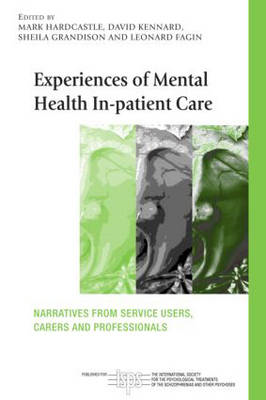 Experiences of Mental Health In-patient Care: Narratives from Service Users, Carers and Professional (BOK)