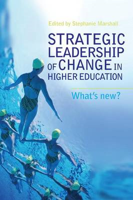 Strategic Leadership of Change in Higher Education: What's New? (BOK)