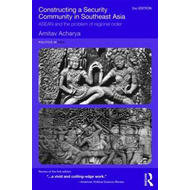 Constructing a Security Community in Southeast Asia: ASEAN and the Problem of Regional Order (BOK)