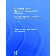 Managing Public Services - Implementing Changes: A Thoughtful Approach to the Practice of Management (BOK)
