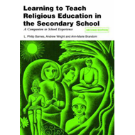 Learning to Teach Religious Education in the Secondary Schoo (BOK)