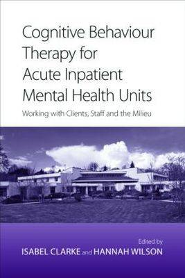 Cognitive Behaviour Therapy for Acute Inpatient Mental Healt (BOK)