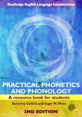 Practical Phonetics and Phonology: A Resource Book for Students (BOK)