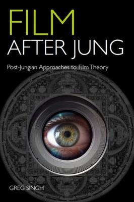 Film After Jung: Post-Jungian Approaches to Film Theory (BOK)