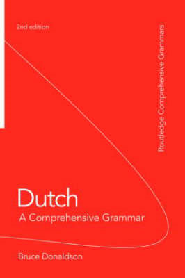 Dutch: A Comprehensive Grammar (BOK)