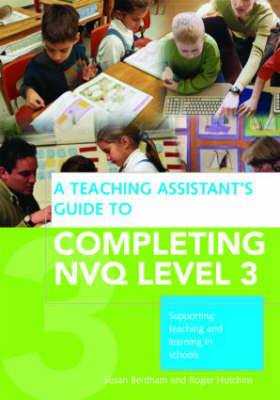Teaching Assistant's Guide to Completing NVQ Level 3 (BOK)